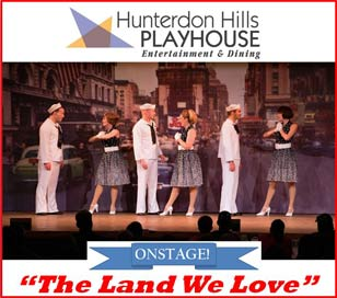 The Hunterdon Hills Playhouse presents our uplifting new musical, The Land We Love. After The Fourth of July, the fireworks continue on our stage all summer long! This lively show has a tremendous cast, phenomenal musicians, beautiful sets and costumes, and our onstage orchestra! Tickets for this spectacular musical won't last long, so make your reservations today! Matinees and Evening shows are booking now! Call for Tickets 1-800-447-7313 or visit www.hhplayhouse.com